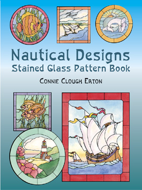 Nautical Designs Stained Glass Pattern Book By Eaton, Connie Clough